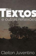 Meus textos e outras reflexões by CleitonJuventino
