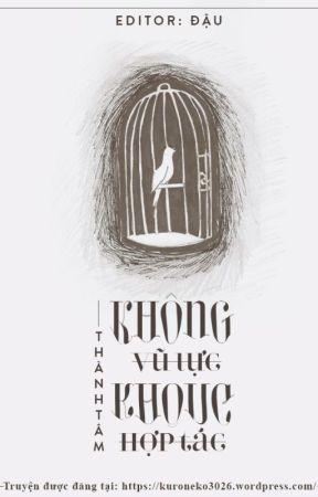 [EDIT/HOÀN] KHÔNG VŨ LỰC KHÔNG HỢP TÁC - THÀNH TÂM. by kuroneko3026