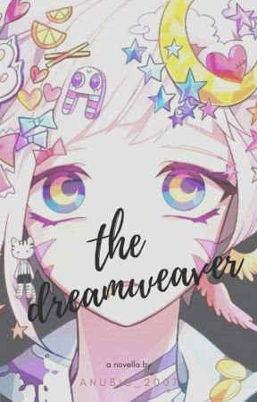 The Dreamweaver by mace_gacha