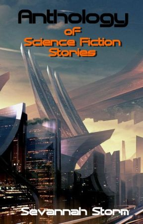 Anthology of Science Fiction Stories by Sevannah_Storm