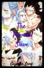 The Personal Slave (GaLe fanfic) by Yandere_101