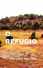 O Refúgio by UrsoMalvado2