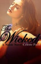 The Wicked by CelesteTheWriter