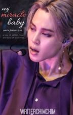 my miracle baby • p.jm by WriterChimChim