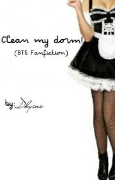 Clean my dorm! (BTS fanfiction)