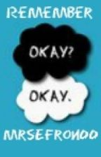 Remember Okay? Okay. (The Fault In Our Stars FanFic) by -CaraDelevingne-