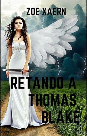 Retando a Thomas Blake by Zoe_Xaern