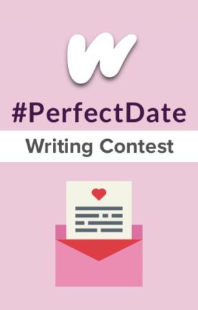 #PerfectDate Writing Contest [CLOSED] by Romance