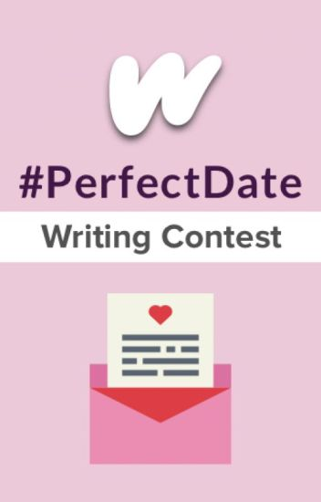#PerfectDate Writing Contest [CLOSED]