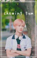 chewing gum → na jaemin by qiankunnn
