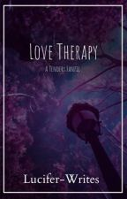 Love therapy - Tendery Fanfic  by lucifer-writes
