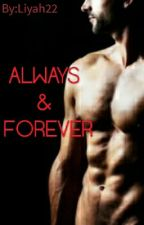 Always & Forever by liyah22
