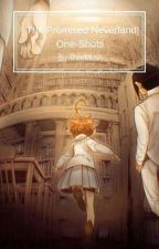 |The Promised Neverland| One-Shots  by TheeMush