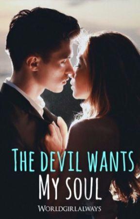 Devil Wants My Soul by worldgirlalways