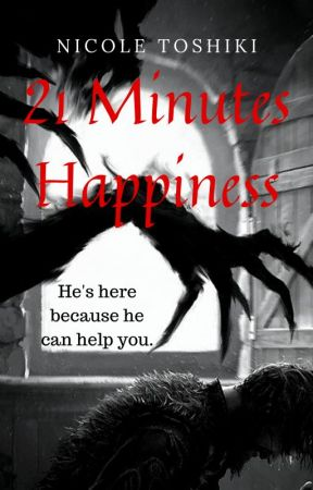 [21 Minutes Happiness] by NicoleToshiki