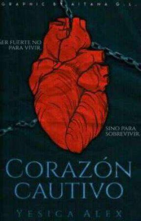 Corazón Cautivo [EN CURSO] by YesicaAlex