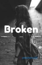 Broken by prettyberry123