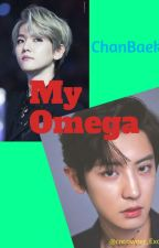 My Omega -°ChanBaek°- by cncowner_Exo