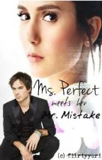 Ms. Perfect Meets her Mr. Mistake by flirtyyuri