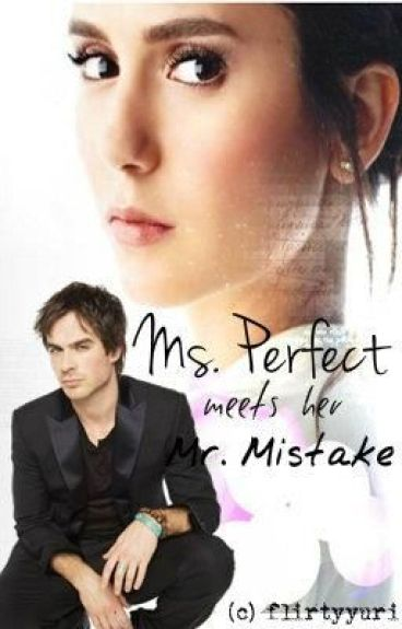 Ms. Perfect Meets her Mr. Mistake