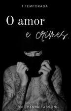 O amor e crimes-Fanfic Justin Bieber by Giiihii