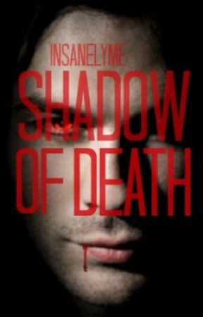 Shadow of Death (Sequel to The Last Weapon) by InsanelyMe