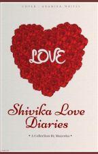 Shivika Love Diaries by ShivikaIsLove