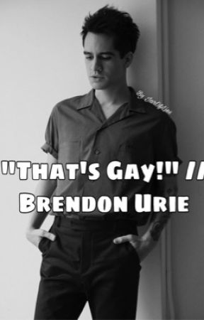 """That's Gay!"" // Brendon Urie by JarOfLies"