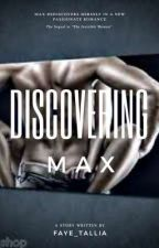 Discovering Max ***sequel to 'The Invisible Woman'  by Faye_Tallia