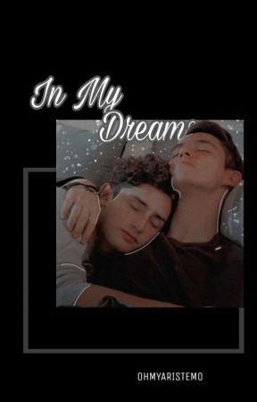 in my dreams; aristemo. by 0HMYARISTEM0