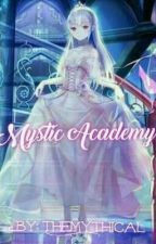 Mystic Academy: The Long Lost Elemental Princess [On Going]  by The_Mythical