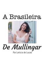 A Brasileira de Mullingar - Niall Horan Fan Fic by leticiasdel