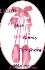 Little Miss Goody Two Shoes by BubblesNeptune