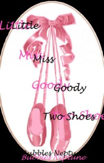 Little Miss Goody Two Shoes