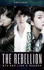 The Rebellion (BTS Rap Line x Reader) by FireTiger8