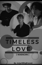 Timeless Love [ KookJin ] by AdorablyBiased
