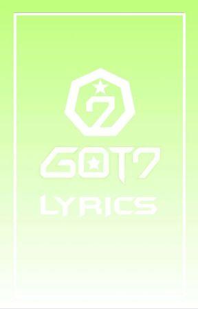 GOT7 Lyrics - Jackson - Wattpad