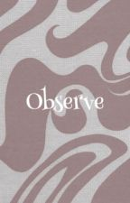OBSERVE // G.D by awaregray