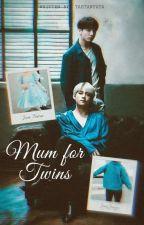 Mum for Twins ||TaeKook ff.|| by TaeTanTata