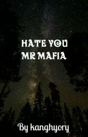 HATE YOU MR MAFIA