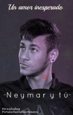 Un amor inesperado... [Neymar Jr] [EDITANDO] by noeliafeng