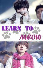LEARN TO MEOW - 『명열』🐾MYUNGYEOL🐾 by Dearling_Kim