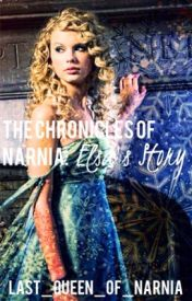 The Chronicles of Narnia: Elsa's Story by last_queen_of_narnia