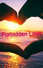 Forbidden Love by Clove2001