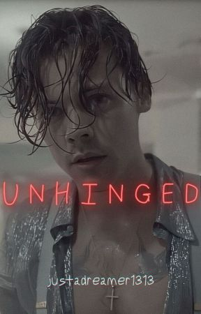 Unhinged [H.S.] by justadreamer1313
