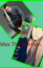 My Villan. (Max Thunderman) by Mrs_UnicornHemmings_