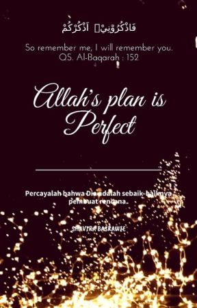 Allah's Plan Is Perfect by shavirabasrawie