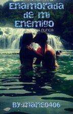 Enamorada de mi enemigo by marie0406