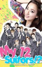 My 12 Suitors?! - EXO and 2ne1 fan fic ;) by ImTheGirlUWant_4ever