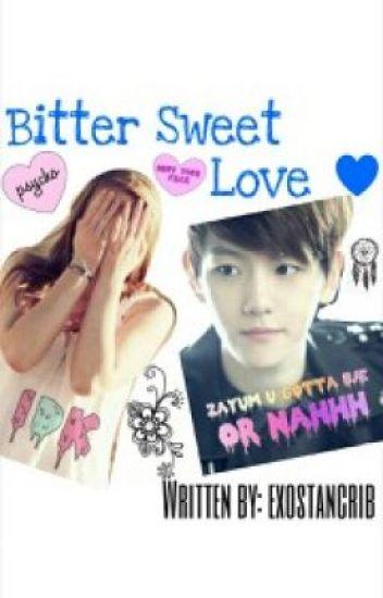 Bitter Sweet Love (EXO Baekhyun Fanfic)